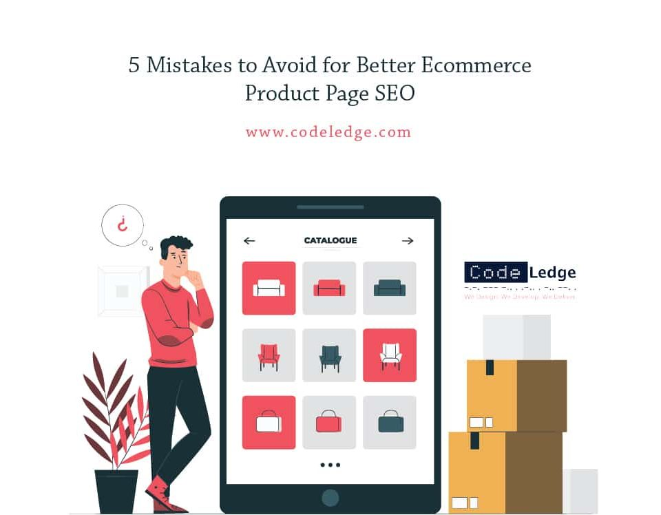 5 Mistakes to Avoid for better Ecommerce Product Page SEO
