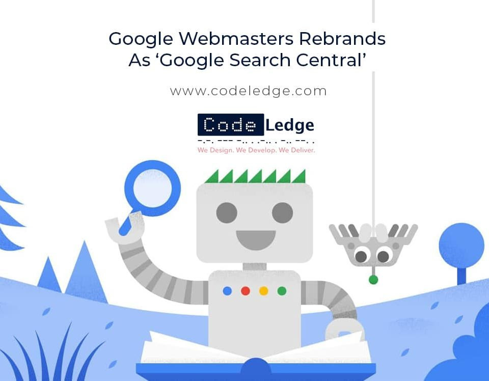 Google Webmasters Rebrands As Google Search Central