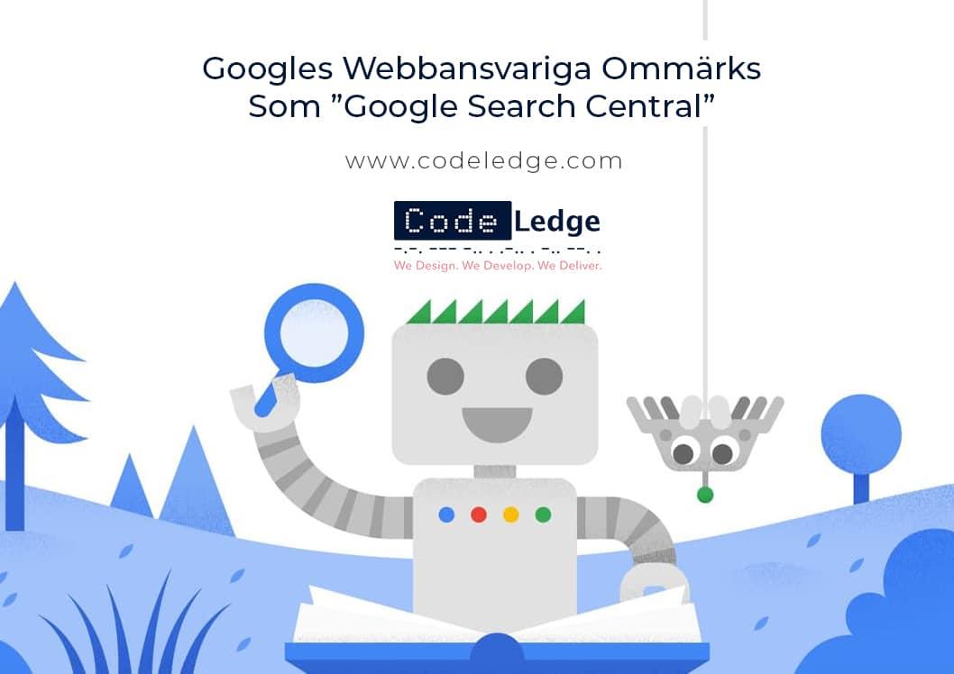 Googles webbansvariga ommärks som Google Search Central