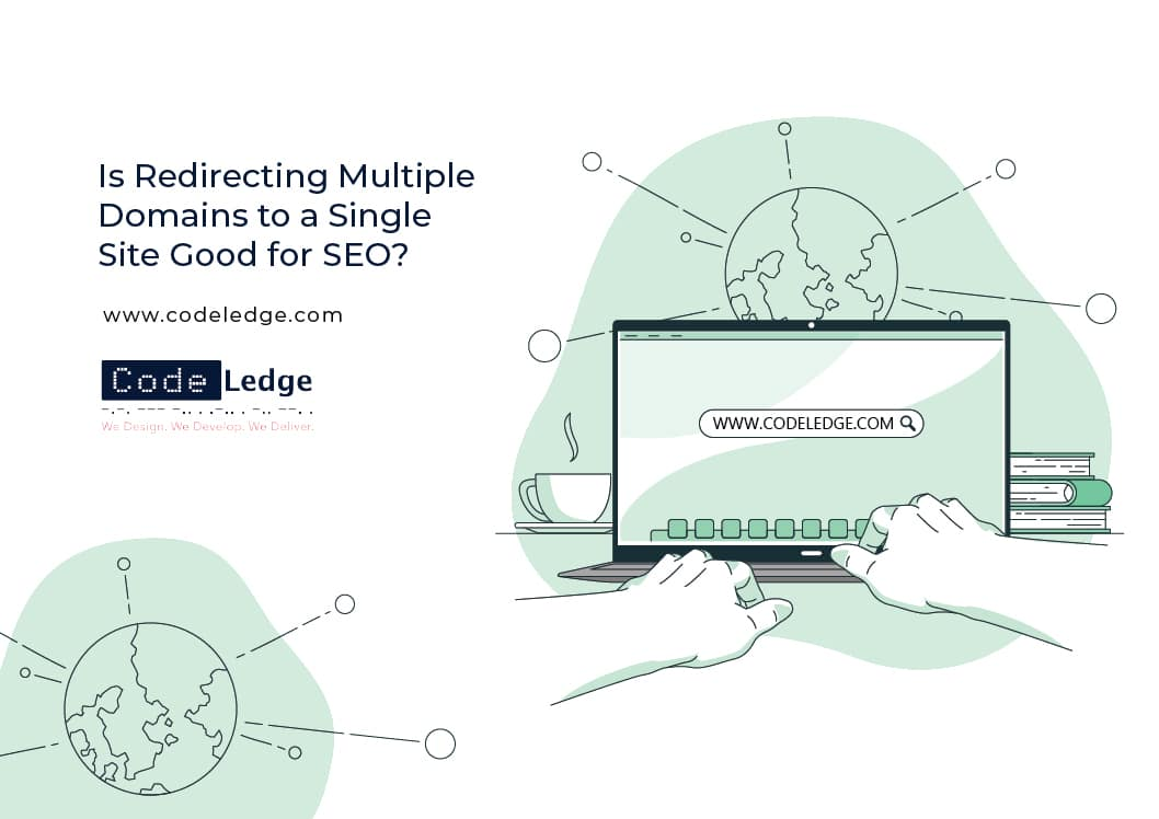 Is-Redirecting-Multiple-Domains-to-a-Single-Site-Good-for-SEO?