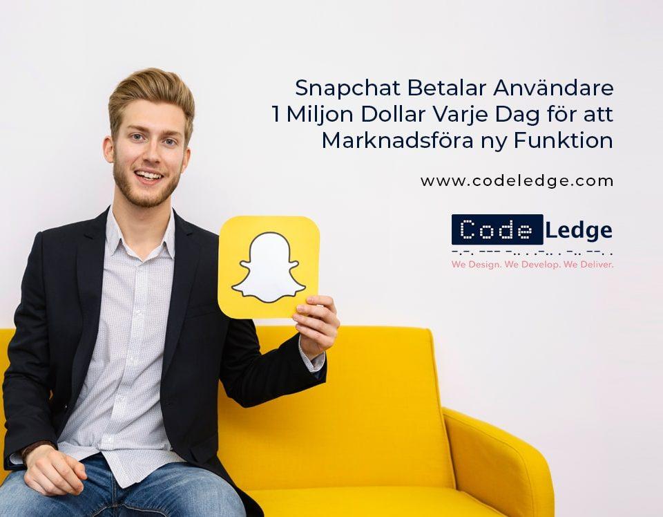 Snapchat Betalar Användare 1 Miljon Dollar Varje Dag för att Marknadsföra ny Funktion