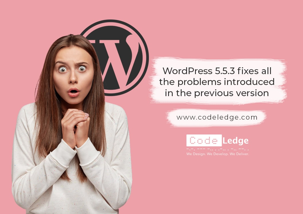 WordPress 5-5-3 fixes all the problems introduced in the previous version