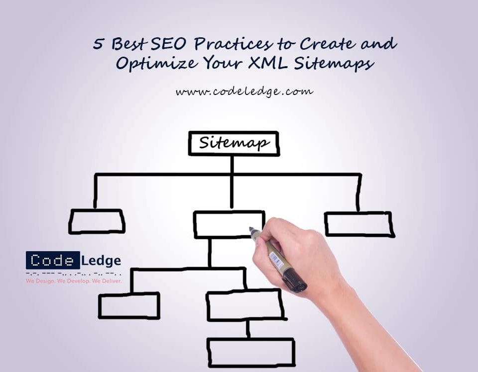 5 Best SEO Practices to Create and Optimize Your XML Sitemaps