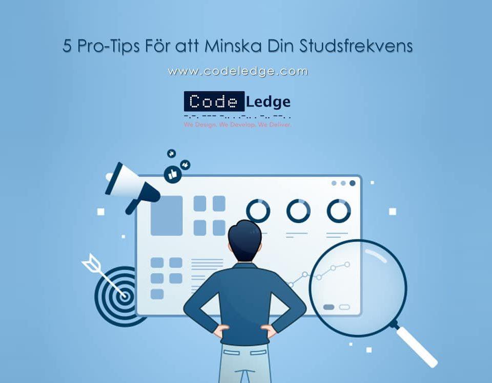 5 Pro-Tips För Att Minska Din Studsfrekvens