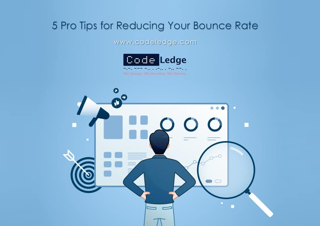5 Pro Tips for Reducing Your Bounce Rate