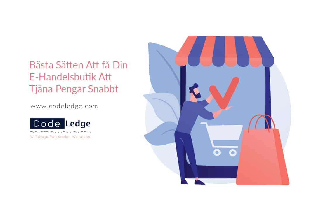 Bästa Sätten Att Få Din E-Handelsbutik Att Tjäna Pengar Snabbt