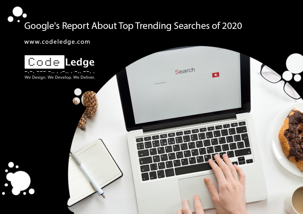 Googles Report About Top Trending Searches of 2020