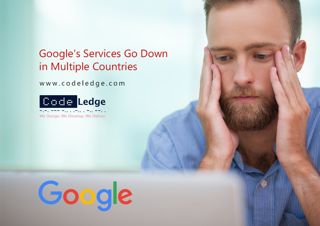 Googles Services Go Down in Multiple Countries