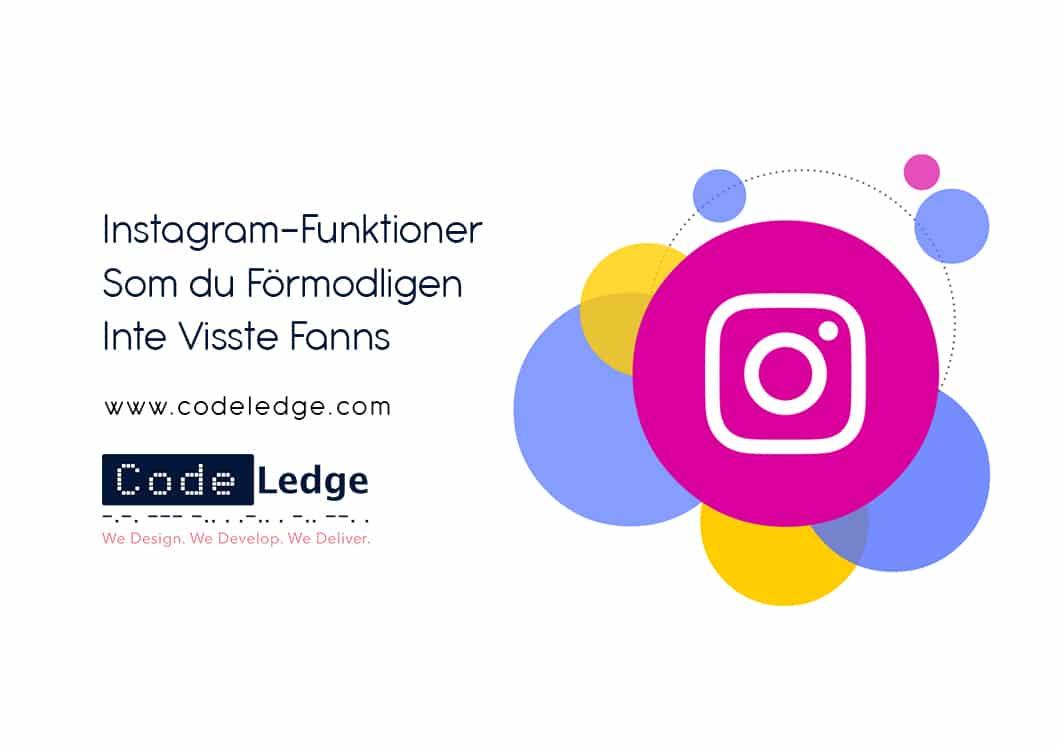 Instagram-Funktioner Som du Förmodligen Inte Visste Fanns