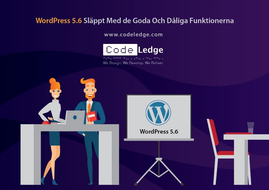 WordPress 5.6 Släppt Med De Goda Och Dåliga Funktionerna
