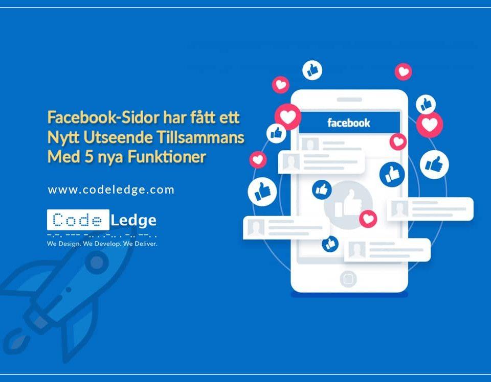 Facebook-Sidor Har Fått Ett Nytt Utseende Tillsammans Med 5 Nya Funktioner