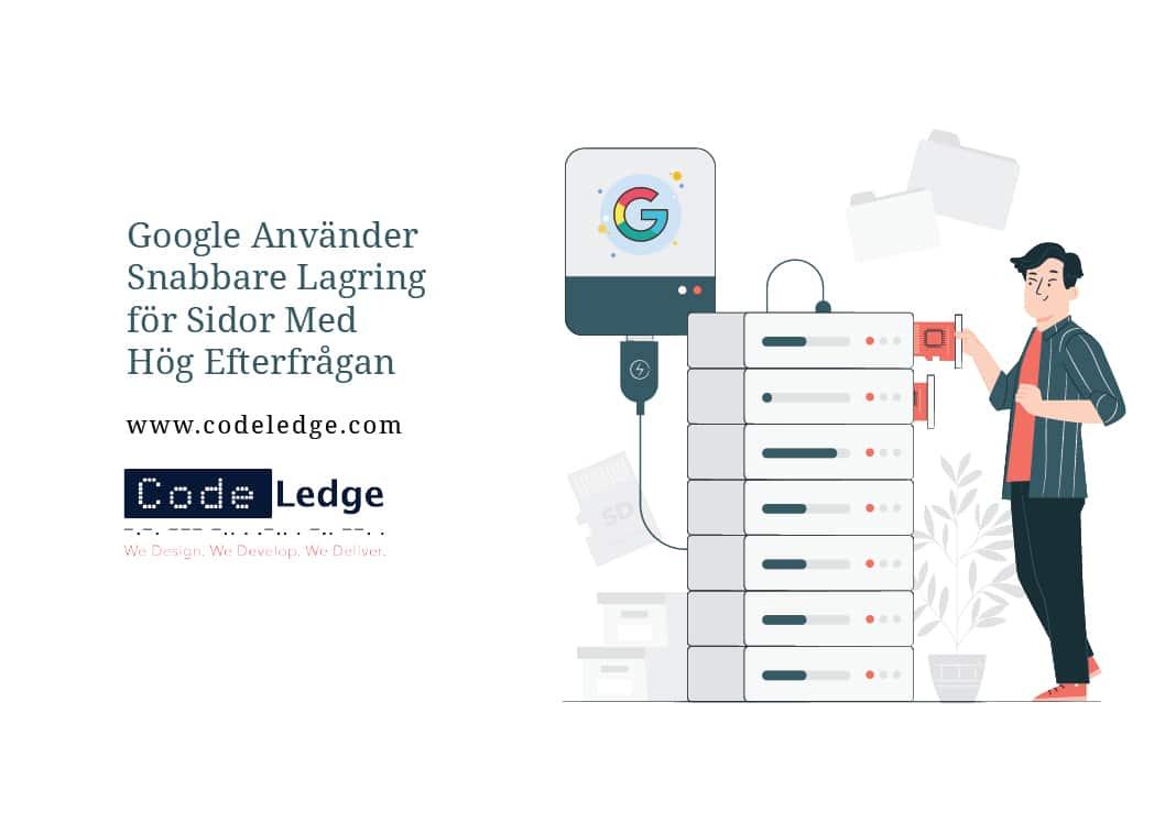 Google-Använder-Snabbare-Lagring-För-Sidor-Med-Hög-Efterfrågan