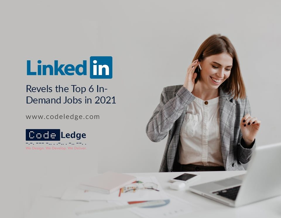 LinkedIn Revels the Top 15 In-Demand Jobs in 2021