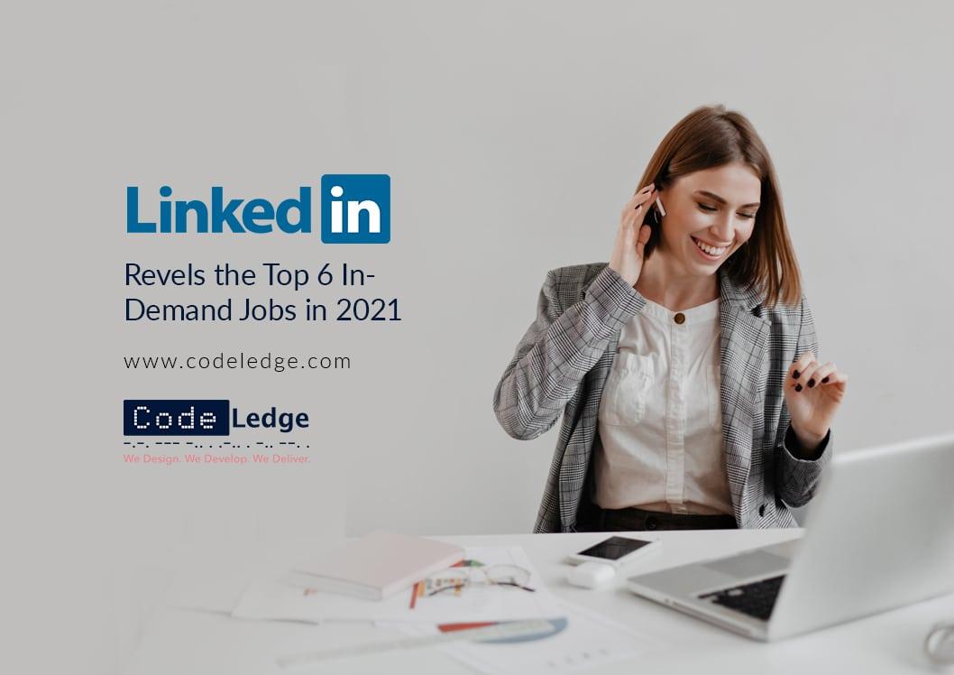 LinkedIn Revels the Top 15 In-Demand Jobs in 2021