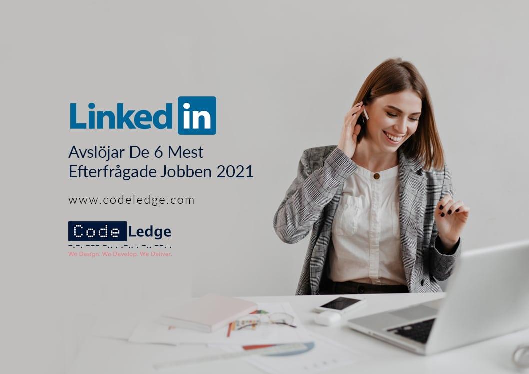 LinkedIn avslöjar de 15 mest efterfrågade jobben 2021