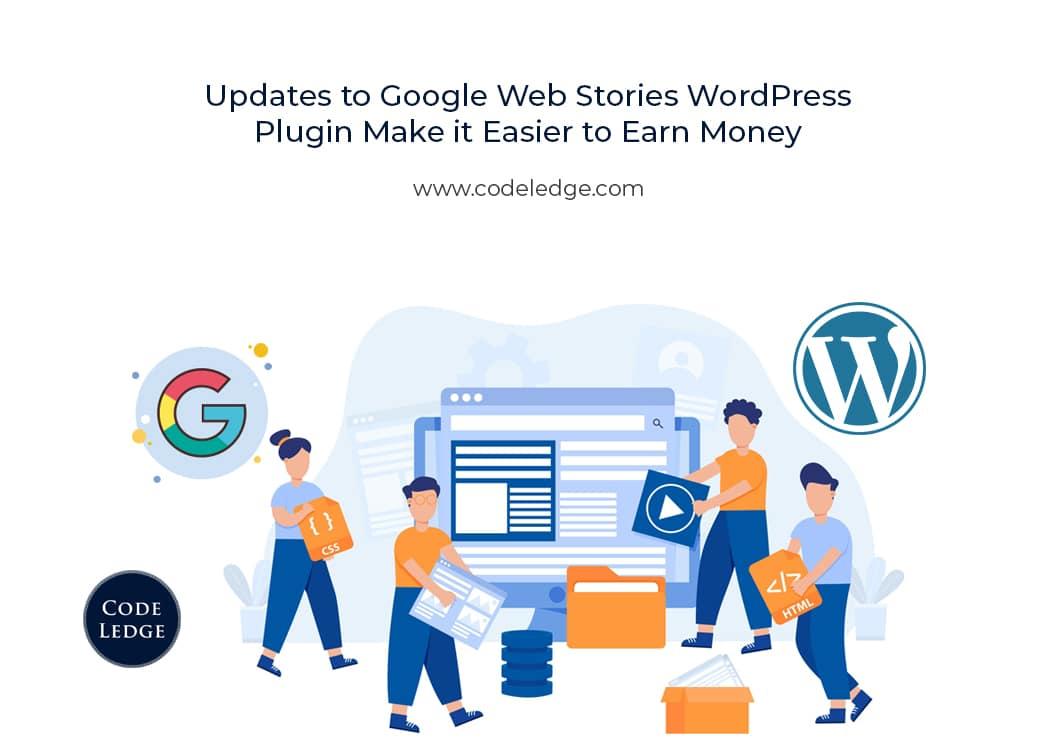 Updates to Google Web Stories WordPress Plugin Make it Easier to Earn Money
