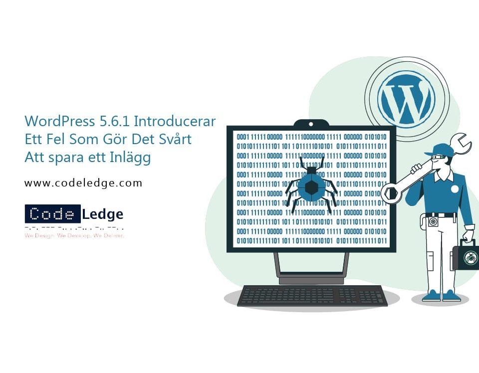 WordPress-5-6-1-Introducerar-ett-fel-som-gör-det-svårt-att-spara-ett-inlägg