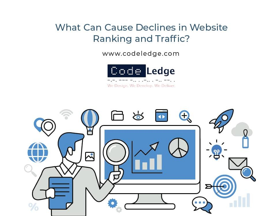 What Can Cause Declines in Website Ranking and Traffic?