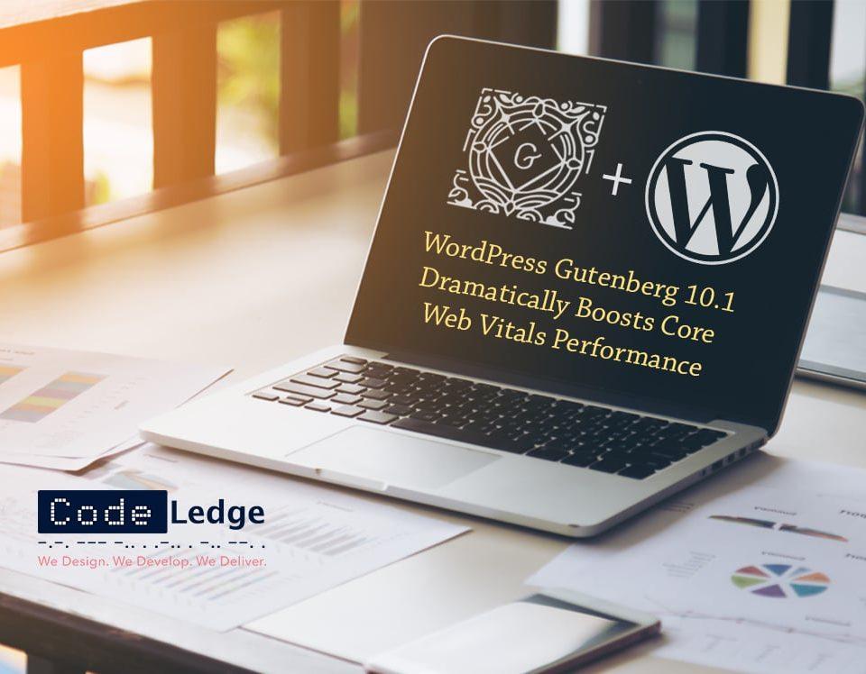 WordPress Gutenberg 10.1 Dramatically Boosts Core Web Vitals Performance