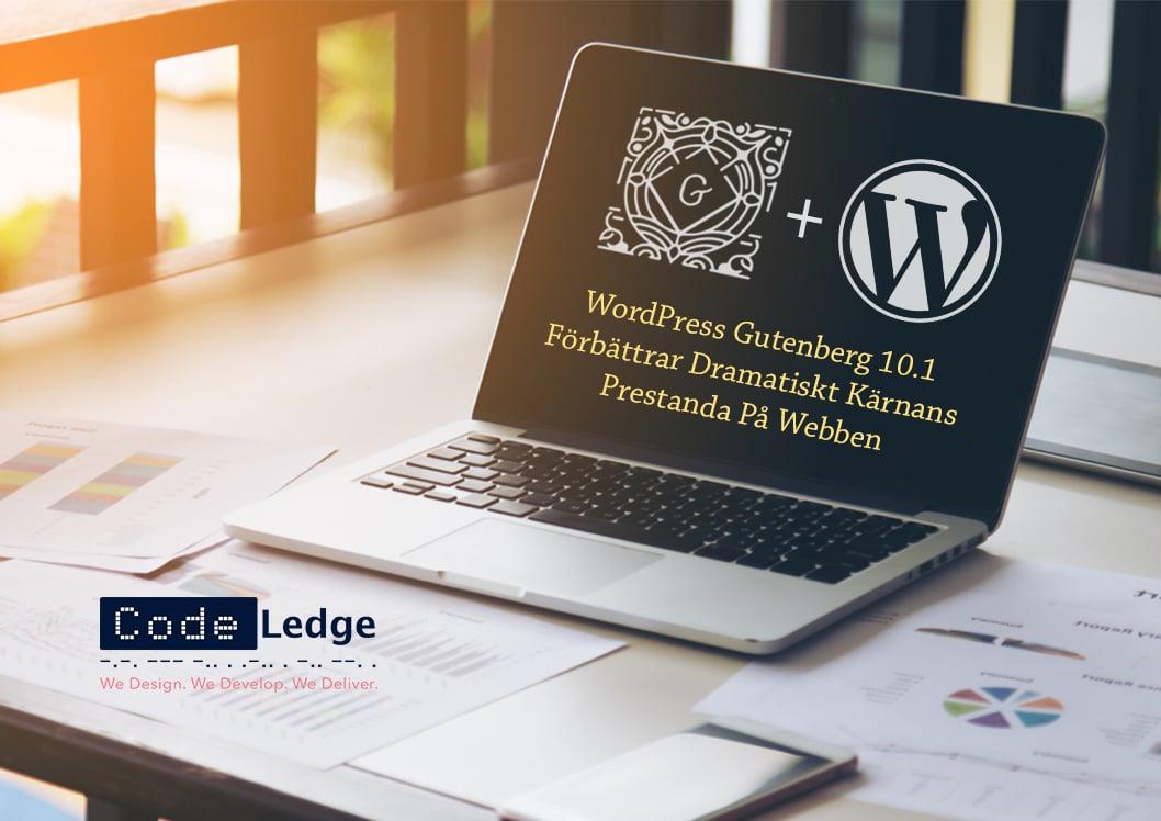 WordPress Gutenberg 10.1 Förbättrar Dramatiskt Kärnans Prestanda På Webben
